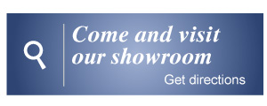 Come and visit our showroom - Get directions